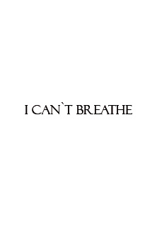 I can't breathe Schriftzug